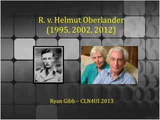 R. v. Helmut Oberlander (1995, 2002, 2012)