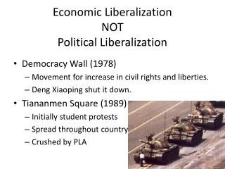 Economic Liberalization NOT Political Liberalization