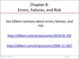 Chapter 8:  Errors, Failures, and Risk