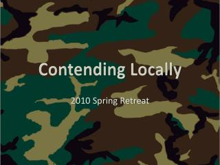 Contending Locally