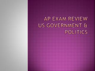 AP Exam Review US Government & Politics