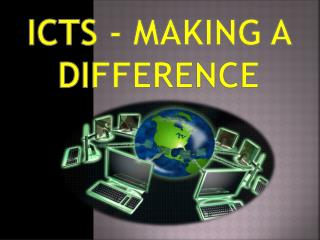 ICTs - Making a Difference