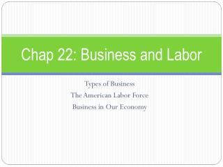 Chap 22: Business and Labor