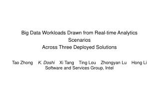 Big Data Workloads Drawn from Real-time Analytics Scenarios Across Three  Deployed  Solutions