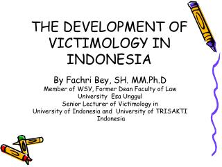 THE DEVELOPMENT OF VICTIMOLOGY IN INDONESIA