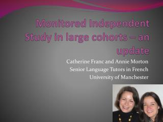 Monitored Independent Study in large cohorts – an update