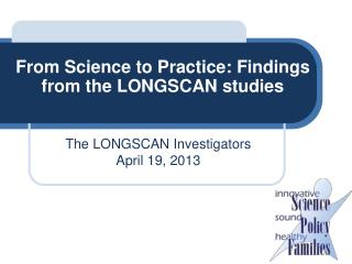 From Science to Practice: Findings from the LONGSCAN studies