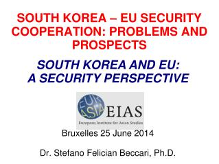 SOUTH KOREA – EU SECURITY COOPERATION: PROBLEMS AND PROSPECTS