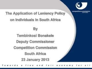 The Application of Leniency Policy on Individuals in South Africa  By  Tembinkosi Bonakele
