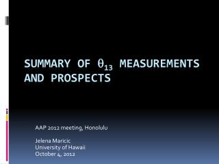 Summary of   13 Measurements and Prospects