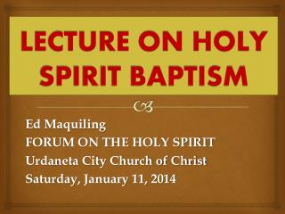 LECTURE ON HOLY SPIRIT BAPTISM