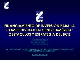 FINANCIAMIENTO DE INVERSI N PARA LA COMPETITIVIDAD EN CENTROAM RICA:  OBSTACULOS Y ESTRATEGIA DEL BCIE