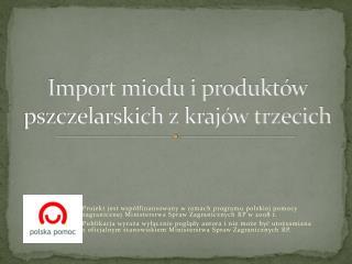Import miodu i produktów pszczelarskich z krajów trzecich