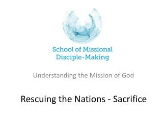 Rescuing the Nations - Sacrifice