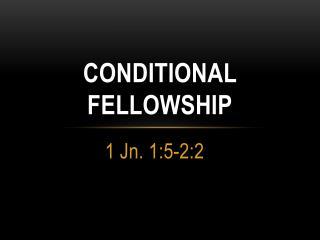 Conditional  Fellowship