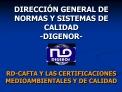 DIRECCI N GENERAL DE NORMAS Y SISTEMAS DE CALIDAD -DIGENOR-    RD-CAFTA Y LAS CERTIFICACIONES MEDIOAMBIENTALES Y DE CALI