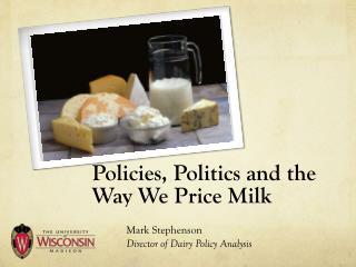 Policies, Politics and the  Way We Price Milk