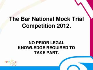 The Bar National Mock Trial Competition 2012.