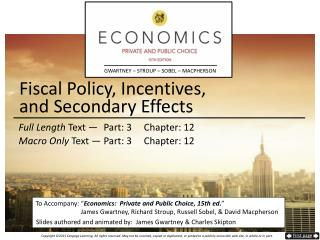 Fiscal Policy, Incentives,  and  Secondary Effects