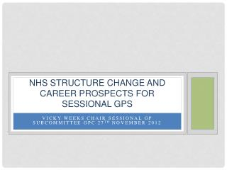 nHS  Structure Change and career prospects for sessional GPs