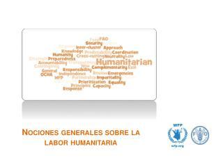 Nociones generales sobre la labor humanitaria
