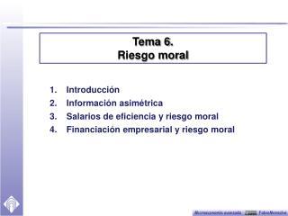 Introducci�n Informaci�n asim�trica Salarios de eficiencia y riesgo moral