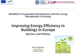 ERASMUS IP  Sustainable Refurbishment ,  Retrofit ,  Energy  Management in  Housing