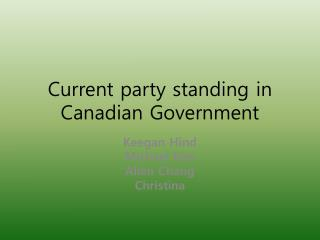 Current party standing in Canadian Government