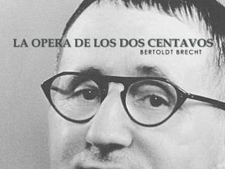 La Opera de los dos centavos