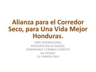 Alianza para el Corredor  Seco, para Una Vida Mejor  Honduras.