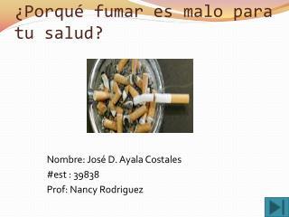¿ Porqué fumar es malo para tu salud ?