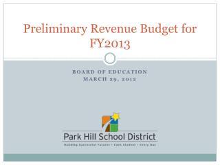 Preliminary Revenue Budget for FY2013