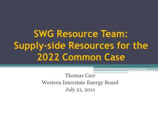 SWG Resource Team: Supply-side Resources for the 2022 Common Case