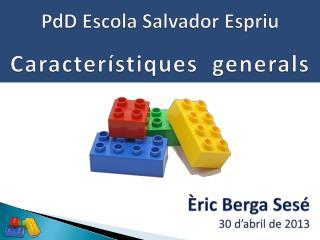 PdD Escola  Salvador  Espriu Característiques generals
