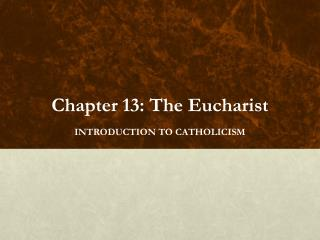 Chapter 13: The Eucharist
