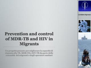 Prevention and control of MDR-TB and HIV in Migrants