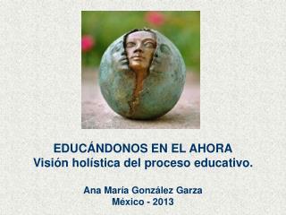 Ana Mar ía González Garza México - 2013