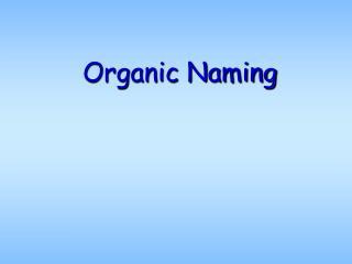 Organic Naming