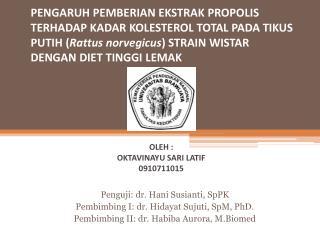 Penguji: dr. Hani Susianti, SpPK Pembimbing I: dr. Hidayat Sujuti, SpM, PhD.
