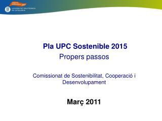 Pla  UPC Sostenible  2015 Propers passos
