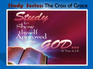 Study  Series:  The Cross of Grace
