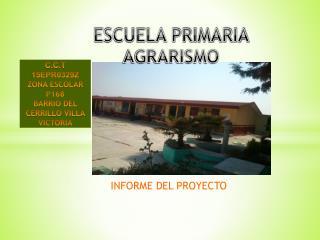 ESCUELA PRIMARIA AGRARISMO