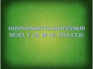 Gospodarstvo slovenskih dežel v 15. in 16. stoletju