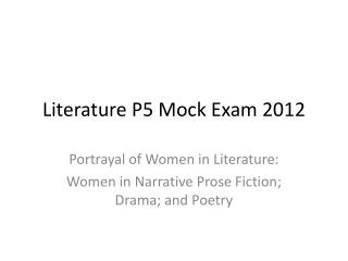 Literature P5 Mock Exam 2012