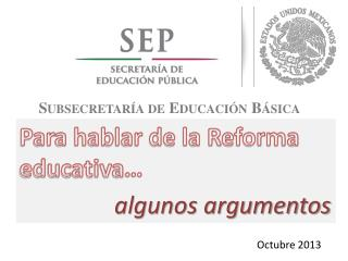 Para hablar de la Reforma educativa…  algunos argumentos