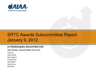 SRTC Awards Subcommittee Report January  9,  2012