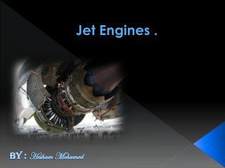 Jet Engines .