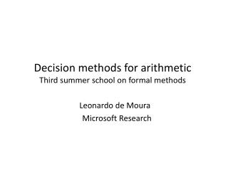 Decision methods for arithmetic Third summer school on formal methods