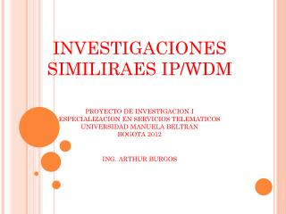 INVESTIGACIONES SIMILIRAES IP/WDM PROYECTO DE INVESTIGACION I
