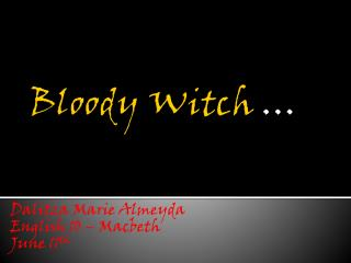 Bloody Witch  …